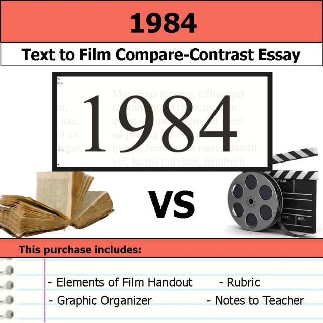 film and text essays 1984 common core text to film compare and contrast essay bundle